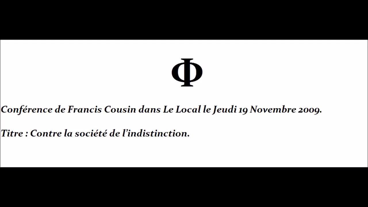 Conférence de Francis Cousin pour Le Local - Contre la société de l'indistinction - 19 novembre 2009