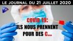 Covid-19 : la farce de Macron continue JT du mardi 21 juillet 2020