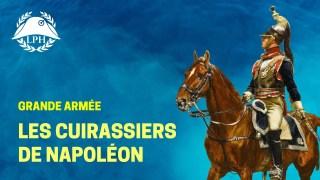 Cuirassiers, les « hommes de fer » de Napoléon – La Petite Histoire – TVL
