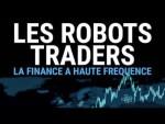 [Doc à Voir] – Les robots traders, la finance à haute fréquence.