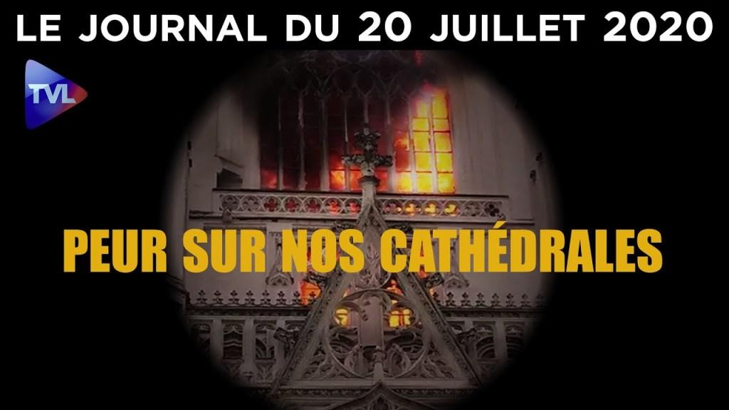 Incendie de la cathédrale de Nantes : nouveau crime sans suspect ? – Le JT du lundi 20 juillet 2020