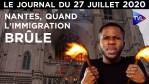 Incendie de Nantes : un crime de l'immigration – JT du lundi 27 juillet 2020