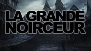 LA GRANDE NOIRCEUR – L'IGNORANCE À L'ÈRE D'INTERNET
