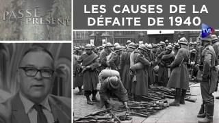 Les causes de la défaite de 1940 – Passé-Présent n°277 – TVL
