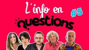 L'Info en Questions #5 Emission du 9 juillet 2020