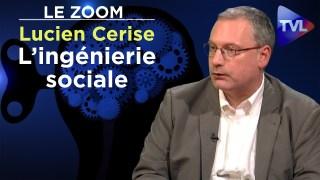 L'ingénierie sociale ou la manipulation des masses – Le Zoom – Lucien Cerise – TVL