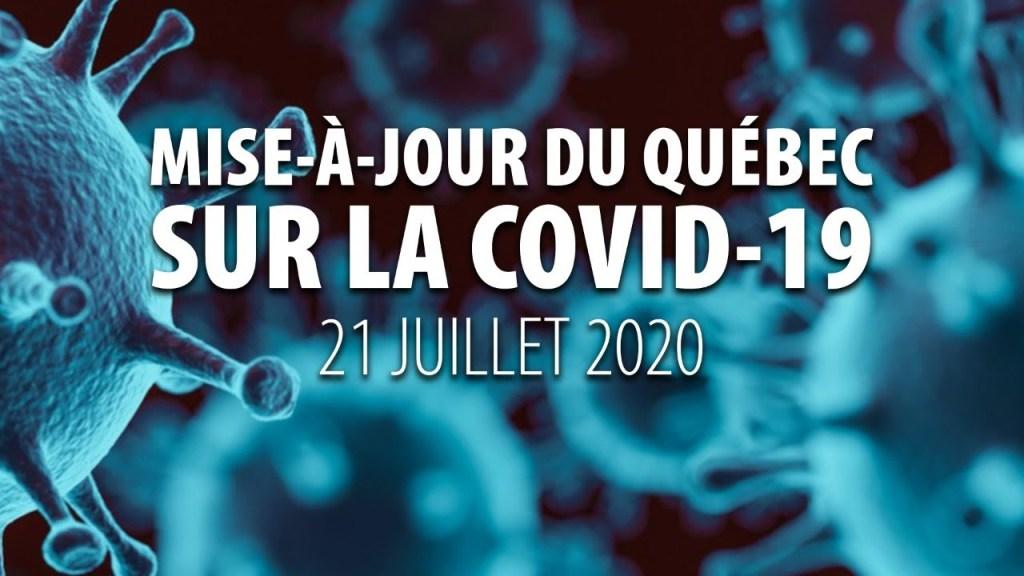 MISE-À-JOUR DU QUÉBEC SUR LA COVID-19 – 21 JUILLET 2020