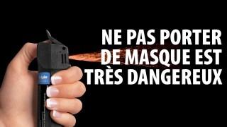 NE PAS PORTER DE MASQUE EST TRÈS DANGEREUX