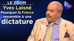 Pourquoi la France ressemble à une dictature – Le Zoom – Yves Laisné – TVL