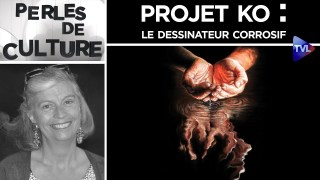 Projet KO : le dessinateur corrosif – Perles de Culture n°259 – TVL