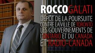 ROCCO GALATI – DÉPÔT DE LA POURSUITE CONTRE LES GOUVERNEMENTS ET RADIO-CANADA