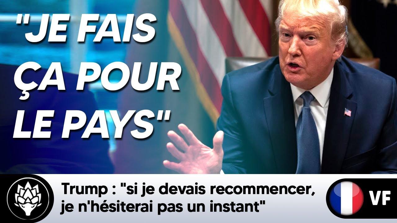 """Trump : """"Je fais ça pour le pays [...] Si je devais recommencer, je n'hésiterais pas un instant"""""""