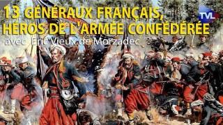 13 généraux français, héros de l'armée confédérée – Eric Vieux de Morzadec – Le Zoom – TVL