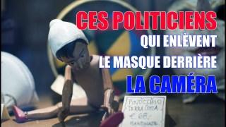 CES POLITICIENS QUI ENLÈVENT LEUR MASQUE DERRIÈRE LA CAMÉRA!!! PREUVE.