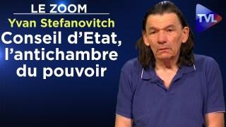Conseil d'Etat, l'antichambre du pouvoir – Yvan Stefanovitch – Le Zoom – TVL