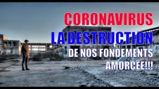 CORONAVIRUS, LA DESTRUCTION DE NOS FONDEMENTS AMORCÉE!!!