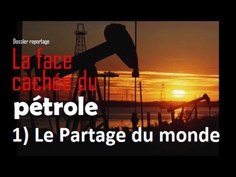 [Doc à Voir] – La Face cachée du pétrole (1) : Le Partage du monde