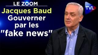 """Gouverner par les """"fake news"""" – Le Zoom – Jacques Baud – TVL"""