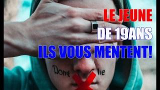 L'ARNAQUE DU JEUNE DE 19 ANS! ILS VOUS MENTENT ENCORE UNE FOIS !!!
