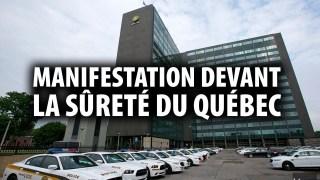 MANIFESTATION DEVANT LE QG DE LA SQ – UNE BONNE IDÉE?