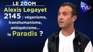 2145 : véganisme, transhumanisme, antispécisme… le Paradis ? – Le Zoom – Alexis Legayet – TVL