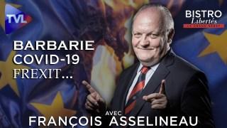 Bistro Libertés avec François Asselineau (UPR) : Barbarie, Covid-19, Frexit