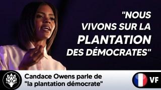 Candace Owens parle de « plantation démocrate »