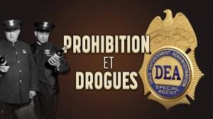 De la prohibition à la lutte anti drogue : les limites… et les bénéficiaires
