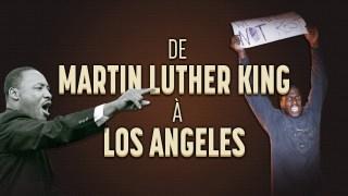De Martin Luther King aux émeutes de Los Angeles : la lutte des noirs américains