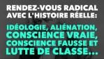 Francis Cousin : Idéologie, aliénation, conscience vraie, conscience fausse et lutte de classe…