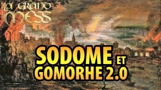 LA GRAND MESS 6 SEPTEMBRE 2020 – SODOME ET GOMORRHE 2.0