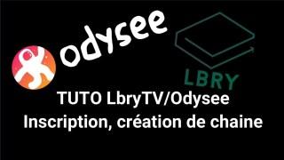LbryTV/Odysee Tuto Inscription + création de chaine (pour ceux qui me l'ont demandé) [CENSURÉ]