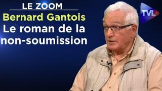 Le roman de la non-soumission – Le Zoom – Bernard Gantois – TVL
