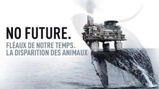 No Future, Fléaux de notre temps. La disparition des animaux.