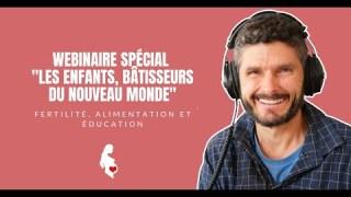 Nos enfants : bâtisseurs du nouveau monde (webinaire live du 22/09/20)