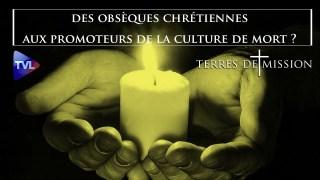 Refuser les obsèques chrétiennes aux politiciens promoteurs de la culture de mort ? – TDM 179 – TVL