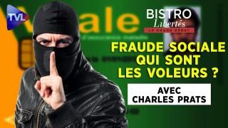 Bistro Libertés avec Charles Prats : Fraude sociale : qui sont les voleurs ?