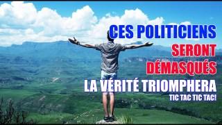 CES POLITICIENS SERONT DÉMASQUÉS…LA VÉRITÉ TRIOMPHERA! TIC TAC TIC TAC