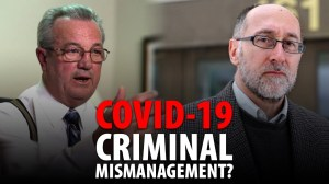 COVID-19: CRIMINAL MISMANAGEMENT?  RANDY HILLER – DENIS RANCOURT