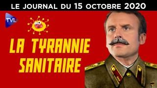 Covid-19 : La tyrannie sanitaire en ordre de marche – JT du jeudi 15 octobre 2020