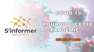 COVID-19 – Pourquoi cette pandémie