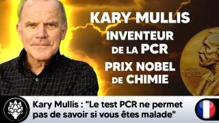 """Kary Mullis : """"Le test PCR ne permet pas de savoir si vous êtes malade"""""""
