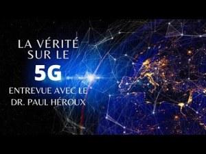 """La vérité sur le """"5G"""" – Entrevue avec le Dr. Paul Héroux"""