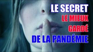 LE SECRET LE MIEUX GARDÉ DE LA PANDÉMIE! AVIS AUX COEURS SENSIBLES!