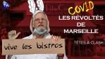 Les révoltés de Marseille – Têtes à Clash n°68 – TVL