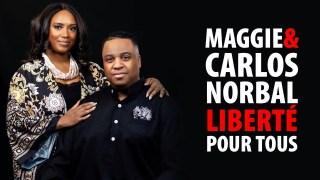 LIBERTÉ POUR TOUS – MAGGIE ET CARLOS NORBAL