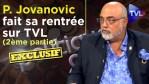 Pierre Jovanovic fait sa rentrée sur TVL (2ème partie) – Politique & Eco n°270 – TVL