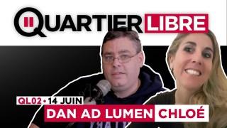 QL02 – Dan Ad Lumen et Chloé dans Quartier Libre