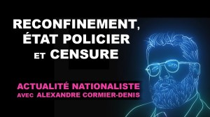 Reconfinement, État policier et censure [EN DIRECT]