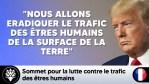 """Trump : """"Nous allons éradiquer le trafic des êtres humains de la surface de la terre"""""""